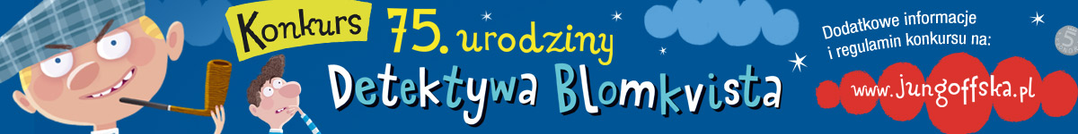 grafika Konkursu 75.urodziny Detektywa Blomkvista. Na niebieskim tle rysnukowy wizerunek detektywa, obok kolorowe napisy. Na czerwonej chmurce biały napis: www.jungoffska.pl