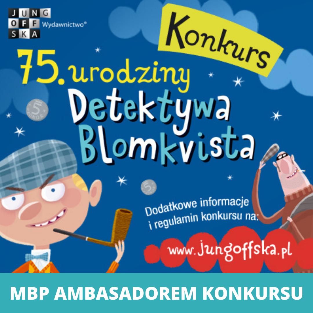 """Grafika reklamująca konkurs Wydawnictwa Jung-off-ska - 75.urodziny Detektywa Blomkvista. Na niebieskim tle rysunkowa postać detektywa, logo wydawnictwa w leweym górnym rogu, a na dole po prawej na czerwoenj chmurce biały napis"""" www.jugooffska.pl - kliknij, aby czytać więcej."""
